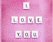 """Love Photography - valentines day pink photography i love you scrabble tiles fine art wall art picture photo - 8x8 Photograph, """"I Love You"""""""