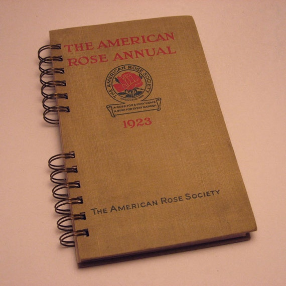 1923 AMERICAN ROSE ANNUAL Handmade Journal Vintage Upcycled Book Vintage Garden Book