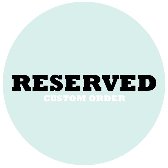 RESERVED - Custom order for Carrie (roddski)