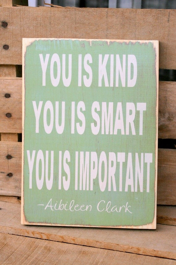"You is Kind You is Smart You is Important ""The Help"" hand painted wood sign"