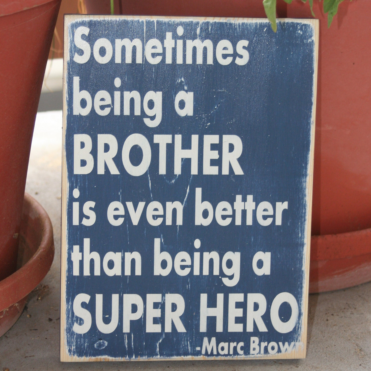Love Quote For Brother: Brothers Inspirational Quote Hand Painted Wood Sign By