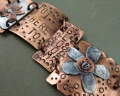Mixed Metal Bracelet - Copper Hand Stamped Jewelry with Cold Connections and Rivets - Put Here To Bloom - With Flowers