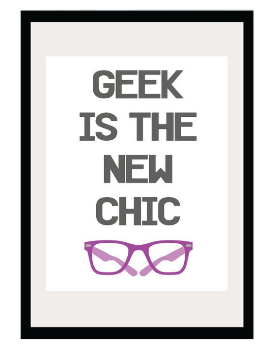 Geek is the New Chic - 8.5x11 and 8x10 Print - Retro Vintage Glasses Eyeglasses Frames - Nerd Nerdy Geeky - Illustration - Graphic - Poster