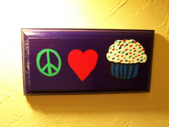 Peace, Love, & Cupcakes Hand Painted Wall Plaque