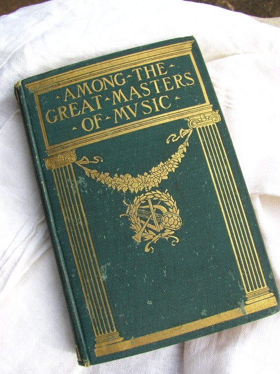 Music Lovers Gift: Among the Great Masters of Music by Walter Rowlands First Edition Gilt