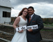I DO ME TOO Wedding Signs Photo Props Customize In Your Wedding Colors