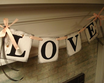 Love Banner/ Wedding Reception Decoration /Bridal Shower Decor /Photo Prop / Wedding Garland / Sweetheart Table / You Pick the Colors