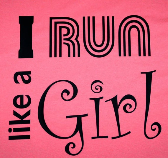 Running motivation T-shirts I run like a girl