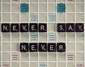 50% OFF SALE on In Stock Prints - Never Say Never - Scrabble - Fine Art Photography, Quote - 5x7
