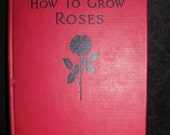 Book 1937 How To Grow Roses Book Scarlet Cover
