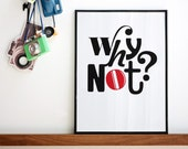 SALE Why not? Red and black screenprint. A3 or 11.7 x 15.7 in.