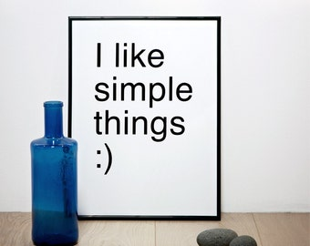 I like simple things print, Quote print A4, A3, 30x40 cm