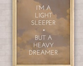 I'm a Light Sleeper but a Heavy Dreamer