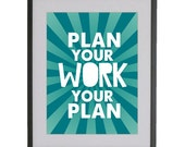 8x10 Plan Your Work Work Your Plan digital art print in turquoise blue matte finish by Jayna Denbow