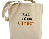 Rude and Not Ginger Bag
