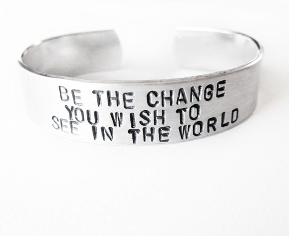 Inspirational Jewelry Bracelet - hand stamped jewelry - Be the Change quote - silver cuff bracelet, handmade jewelry