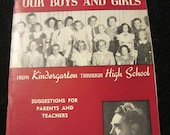 Vintage 1954 Understanding Our Boys and Girls for sale through School suggestions for parents and teachers instructional