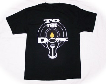 TO THE DOME t-shirt