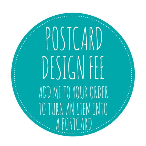 Postcard Design Fee - For existing or new orders