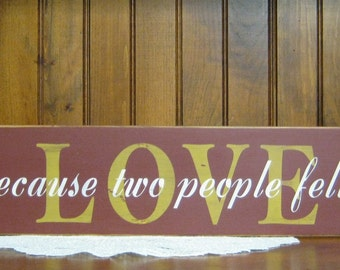"""wood """"LOVE all because two people fell in love"""" overlay sign Shabby Chic Primitive Country"""
