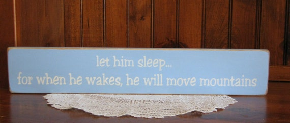 "wood ""let him sleep...for when he wakes, he will move mountains""  baby boy blue with white nursery sign Shabby Chic Primitive Country"