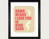 Rawr Means I Love You in Dinosaur, Funny Love Poster, Dino Print, Wall Art, Wall Decoration, Modern Home Decor, Coral SALE buy 2 get 3