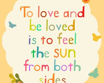 To Love and be loved 8 x 10 art print/ poster - SALE buy 2 get 3
