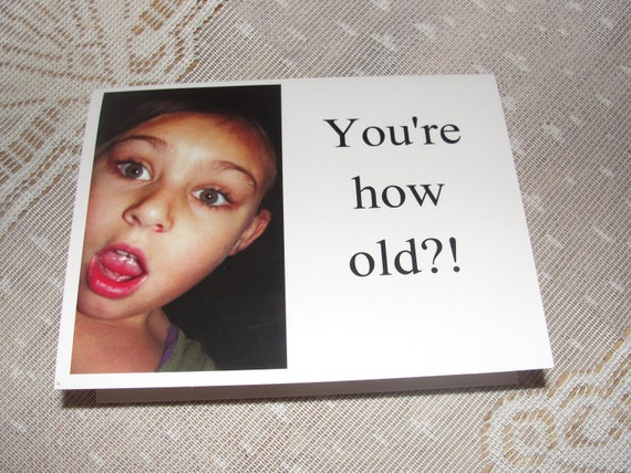"Birthday Card titled ""You're How Old"""
