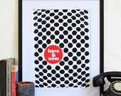 Mad Men era mid century modern poster black and white op art  - Here & Now motivational typography print - 1960s dots and circles pattern