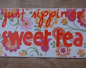 southern saying woden sign sweet tea floral print summer colors bright cheery decorative sign great southern hostess gift