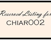 Reserved Listing for chiar002