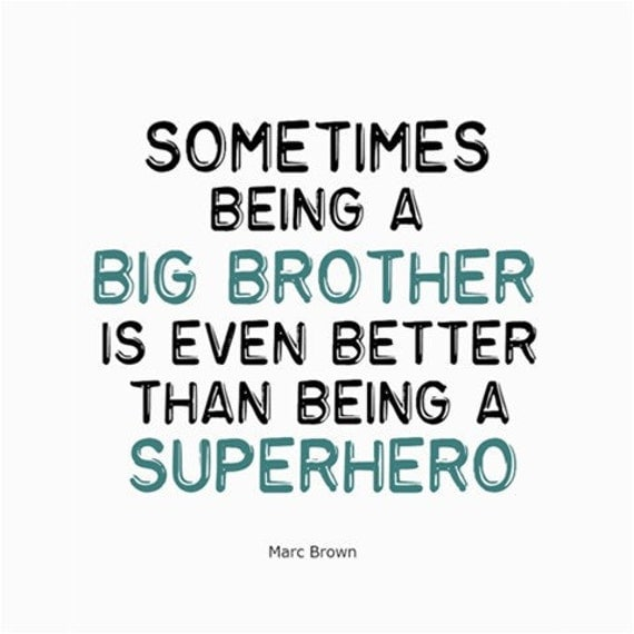 Good Quotes For Brother: Inspirational Quote Poster Print Big Brother 8x10
