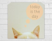 "Inspirational Art ""Today is the Day"" Typography Print Motivational Wall Decor Cat Poster Home Decor Quote Minimalist"