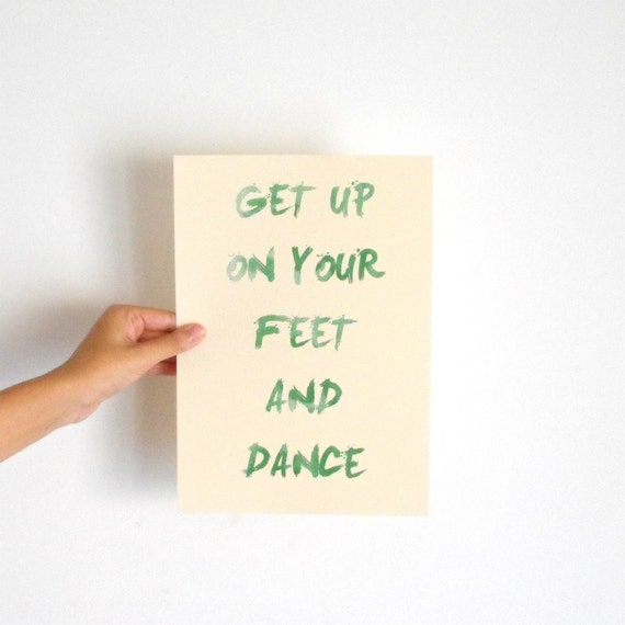 """Inspirational Art """"Get Up on Your Feet and Dance"""" Typography Print Motivational Wall Decor Watercolor Poster Home Decor Quote Minimalist"""