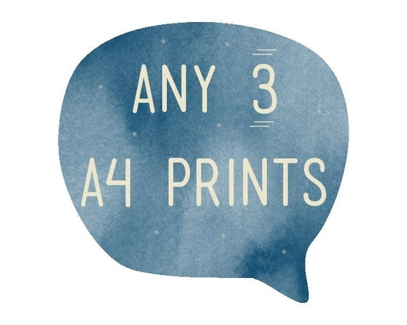 SALE - Set of any THREE A4 Prints -  You choose