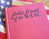 Vintage Julia Brent of the WAAC Hardcover Book 1943