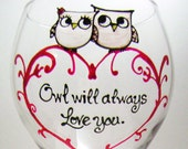 CUSTOM ORDER: Painted Wine Glass--Owl will always love you
