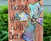 "Wooden Signs, Wood Signs, Hand Painted, Wood Art, Distressed Wood Art: ""As For Me & My House We Will Serve The Lord"" with a Cross"