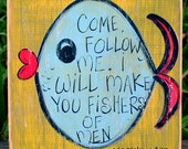 "Wooden Signs, Wood Signs, Hand Painted, Christian Art, Distressed Wood Sign Art: ""I Will Make You Fishers of Men"" Wood Sign"