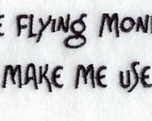 I have Flying Monkeys, Don't Make Me Use Them - Embroidered Flour Sack Hand/Dish Towel