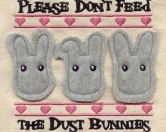 Please Don't Feed the Dust Bunnies Embroidered Flour Sack Hand/Dish Towel