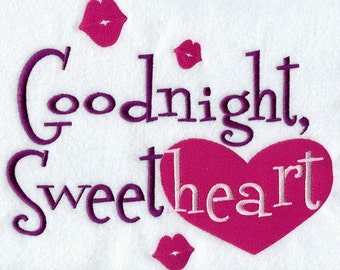 Goodnight Sweetheart Embroidered Flour Sack Hand/DIsh Towel