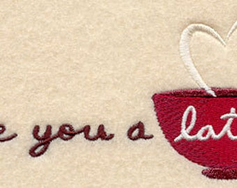 I Love You a Latte Embroidered Flour Sack Hand/DIsh Towel