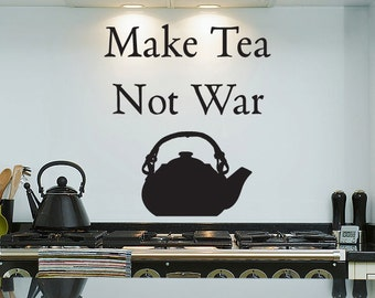Make Tea Not War & Tea Kettle - Wall Decal - Vinyl Sticker Quote, Words for Kitchen