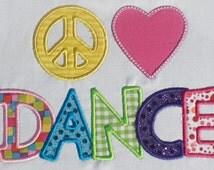 Peace Love Dance Embroidery Design Machine Applique