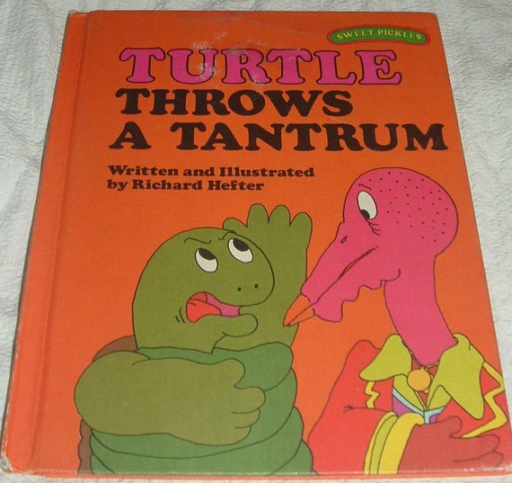 Sweet Pickles Turtle Throws a Tantrum written and illustrated by Richard Hefter