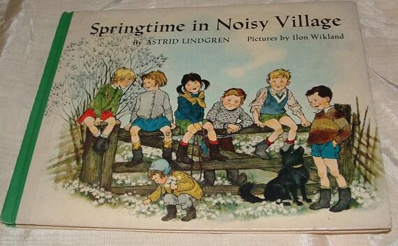 Springtime in Noisy Village by Astrid Lindgren Pictures by Ilon Wikland Vintage book 1966