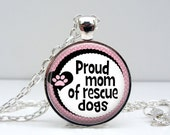 Dog Paw Necklace - Proud Mom - Dog Lover Gift - Dog Rescue Jewelry - Gifts for Dog Lovers - Dog Quotes - Pink and Black - Dog Necklace