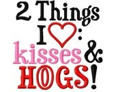 2 Things I Love: Kisses and HOGS - Machine Embroidery Design - 9 Sizes