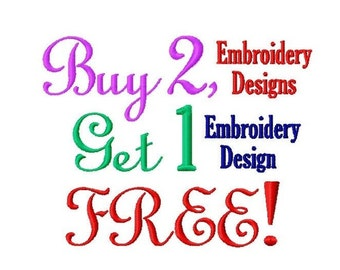 Buy ANY 2 Embroidery Designs, Get 1 FREE - Machine Embroidery Designs